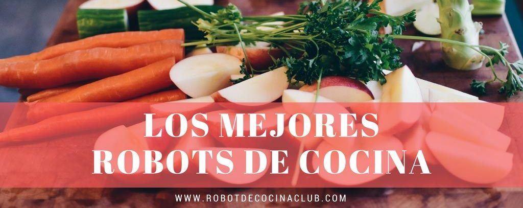 Mejor robot de cocina 2018 comparativa robots de cocina for Mejor robot de cocina 2016